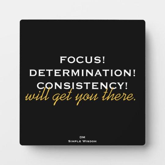 'Focus! Determination! Consistency!' Plaque