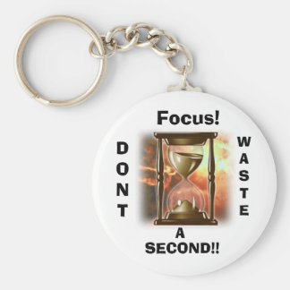 Focus!, DONT, WASTE, A, SECOND!! Basic Round Button Key Ring