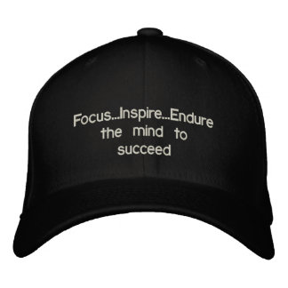 Focus..Inspire..Endure the mind to succeed Embroidered Cap