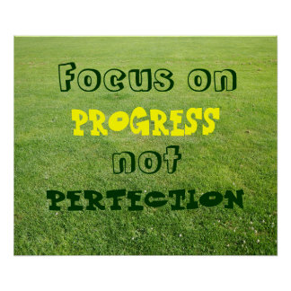 Focus on progress, not perfection. posters