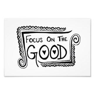 Focus On The Good Photo Art