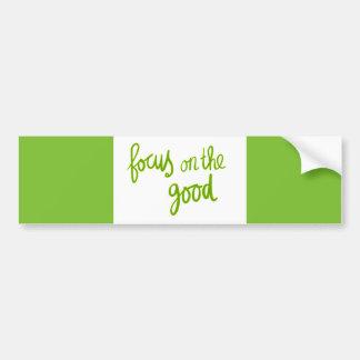 Focus on the good positive advice attitude motivat bumper sticker