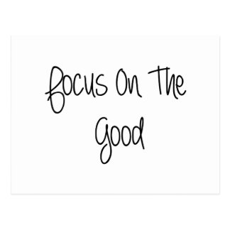 Focus On The Good Quote Post Cards