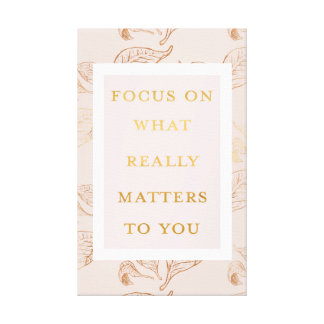 Focus On What Matters Canvas Print