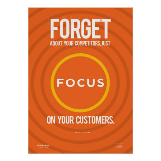 Focus On Your Customers Poster