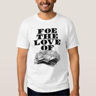 Foe the Love of Money T Shirts