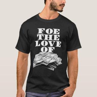 Foe the Love of Money - White T-Shirt