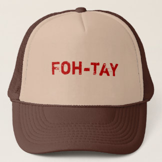 Foh-tay Trucker Hat