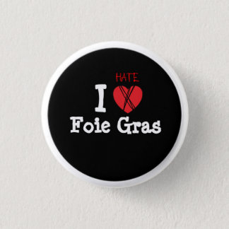 Foie gras? NOT thank you! 3 Cm Round Badge