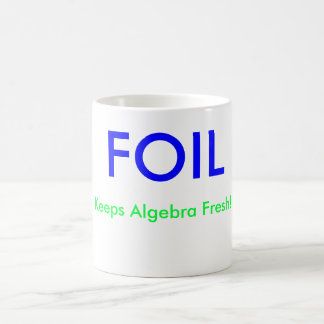 FOIL , Keeps Algebra Fresh!, X = , Y = Coffee Mug