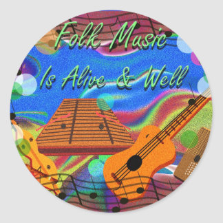 Folk Music Is Alive and Well Round Sticker