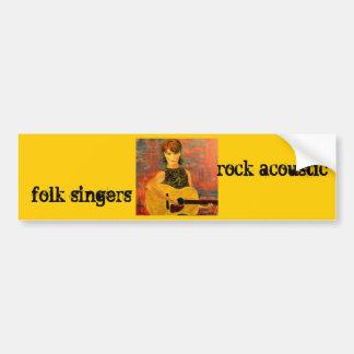 folk singers rock                           ... bumper sticker