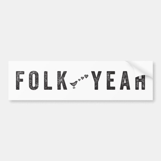 Folk Yeah bumpersticker Bumper Sticker