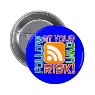 Follow At Your Own Risk RSS Icon Button Design