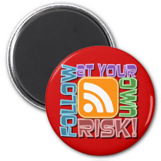 Follow At Your Own Risk RSS Icon Button Design Refrigerator Magnet
