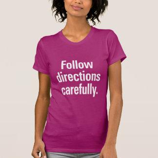 Follow directions carefully shirt