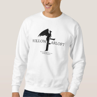 *Follow Farloft Sweatshirt