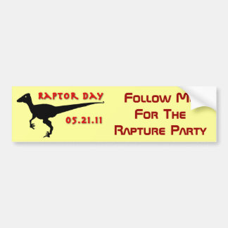 Follow Me For The Rapture Day Party - Raptor Day Bumper Sticker