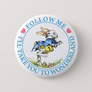 FOLLOW ME, I'LL TAKE YOU TO WONDERLAND 6 CM ROUND BADGE