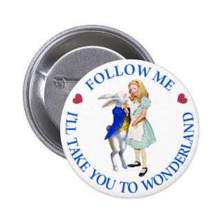 Follow Me - I'll Take you to Wonderland! 6 Cm Round Badge
