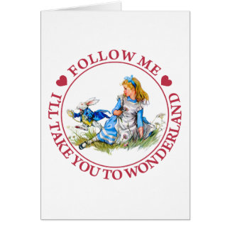 Follow Me, I'll Take you To Wonderland Card