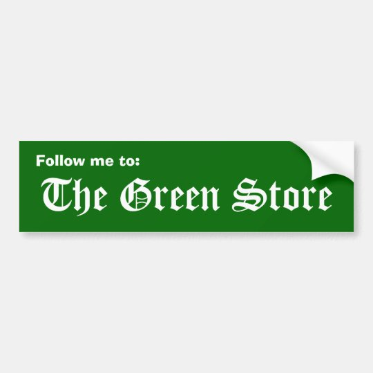 Follow me to:, The Green Store Bumper Sticker
