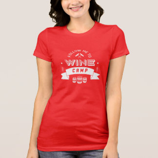 Follow Me to Wine Camp [red] T-Shirt