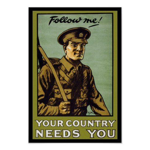Follow Me! ~ Your Country Needs You Posters