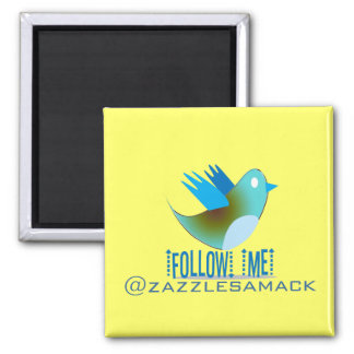 Follow Me @ YOUR Twitter Address Square Magnet