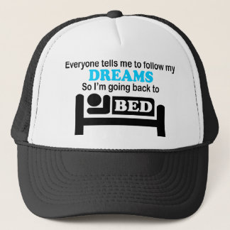 follow my dreams.png trucker hat