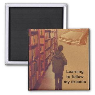 Follow my dreams square magnet