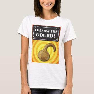 Follow The Gourd! T-Shirt