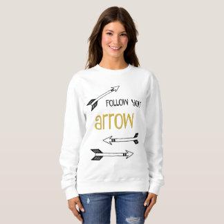 Follow Your Arrow Sweatshirt