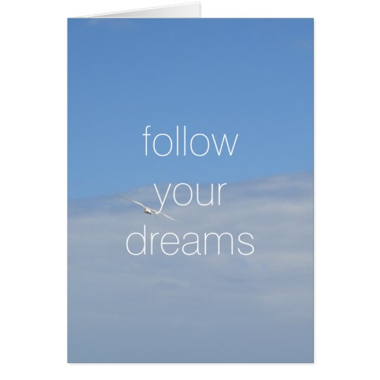 Follow your dream Bird in the sky Card