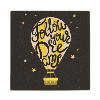 Follow Your Dreams Balloon Wood Coaster