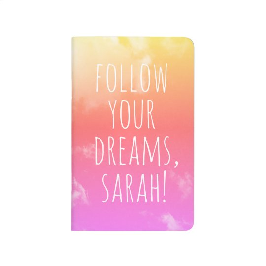 Follow Your Dreams Inspirational Personalised Name Journal