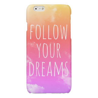 """Follow Your Dreams"" Inspiring Quote iPhone 6 Case iPhone 6 Plus Case"