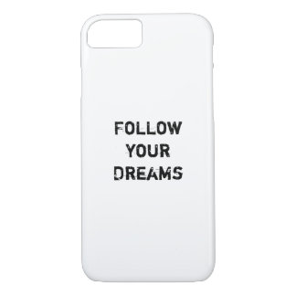 """Follow your Dreams."" iPhone 7 Case"