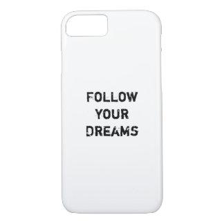 """Follow your Dreams."" iPhone 7 Case"