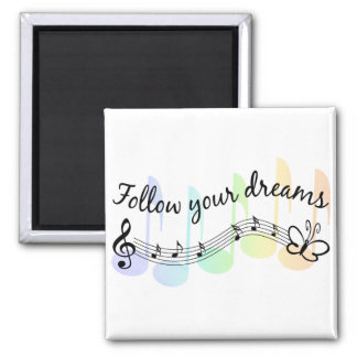 Follow Your Dreams Square Magnet