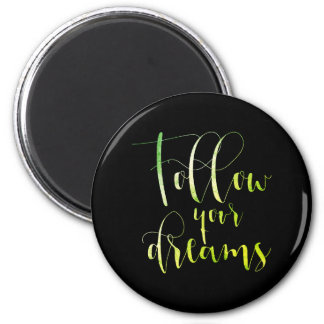 Follow Your Dreams Motivational Mint Greenly Black 6 Cm Round Magnet