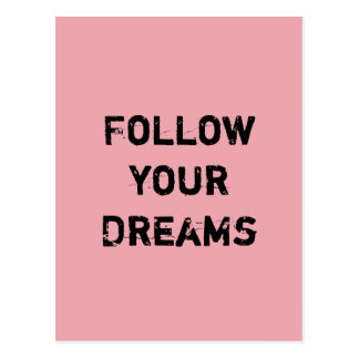 Follow your Dreams. Postcard