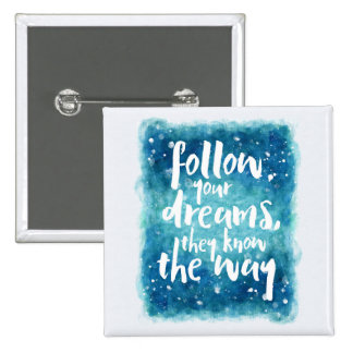 Follow Your Dreams Quote 15 Cm Square Badge