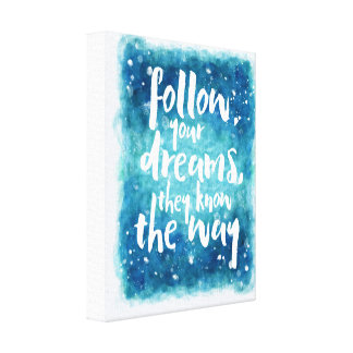 Follow Your Dreams Quote Canvas Print
