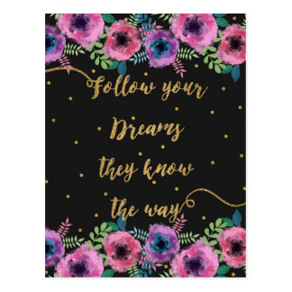 """""""Follow your dreams they know the way"""" quote Postcard"""
