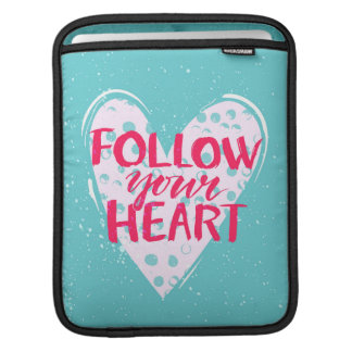 Follow Your Heart 2 Sleeve For iPads