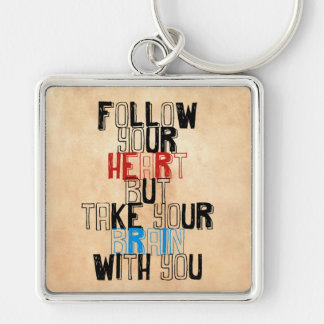 Follow Your heart but take your brain with you Silver-Colored Square Key Ring