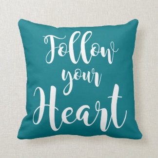 """Follow your Heart "" Cushion"