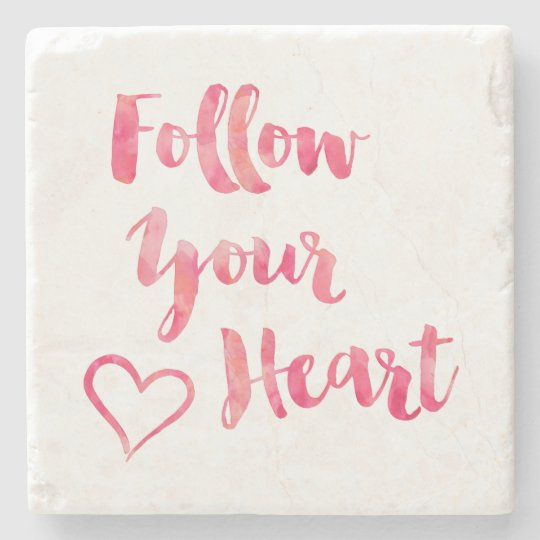 Follow Your Heart Pink Watercolor Quote Template Stone