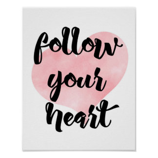 Follow Your Heart - Pink - White Poster